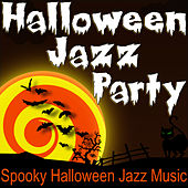 Halloween Jazz Party (Spooky Halloween Jazz Music) by Halloween Music Unlimited