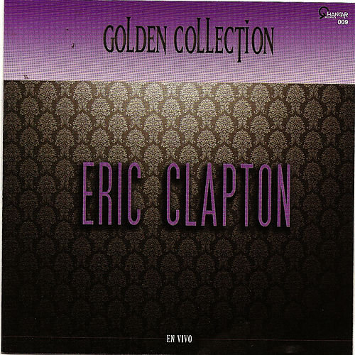 Eric Clapton (Golden Collection) by Eric Clapton