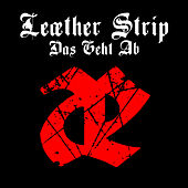 Das Geht Ab by Leather Strip