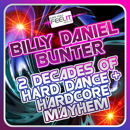 2 Decades of Hard Dance & Hardcore Mayhem - Mixed By Billy Daniel Bunter by Various Artists