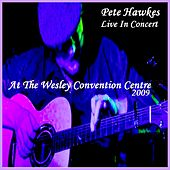 Pete Hawkes: Live At The Wesley Convention Centre by Pete Hawkes