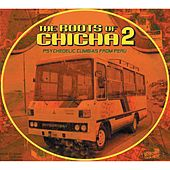 The Roots of Chicha 2 by Various Artists