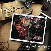 Try Not To Listen by Wade Bowen