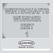 Wirtschaftswunder-Zeit 1 by Various Artists