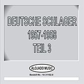 Deutsche Schlager 1957-1958 Teil 3 by Various Artists