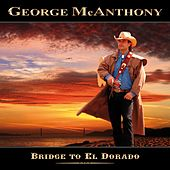 Bridge To El Dorado by George Mcanthony