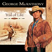 Trail Of Life by George Mcanthony