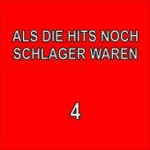 Als die Hits noch Schlager waren, 4 by Various Artists