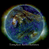 Random Radiations by Tommy Rose