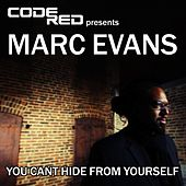 You Can't Hide From Yourself by Marc Evans
