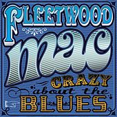 Crazy About The Blues by Fleetwood Mac