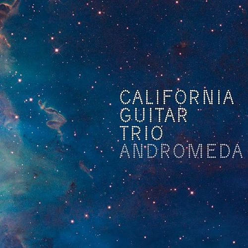 Andromeda by California Guitar Trio