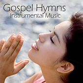 Gospel Hymns - Instrumental Music by Instrumental Music Songs