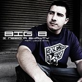I Need A Shawty (feat. Louie Evol) by Big B