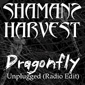 Dragonfly (Unplugged Radio Edit) by Shaman's Harvest