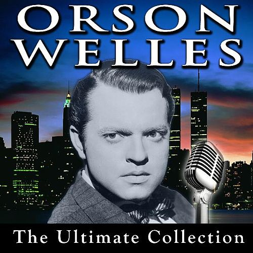 Orson Welles - The Ultimate Collection by Orson Welles