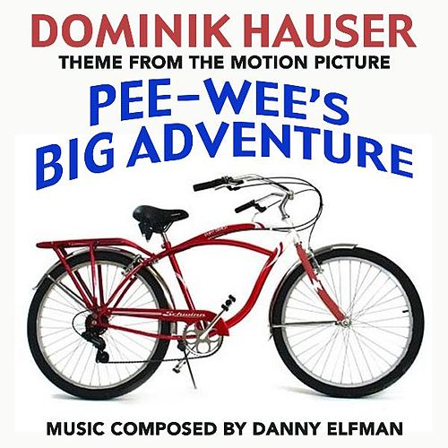 Theme from 'Pee Wee's Big Adventure' By Danny Elfman by Dominik Hauser