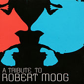 A tribute to Robert Moog by Various Artists