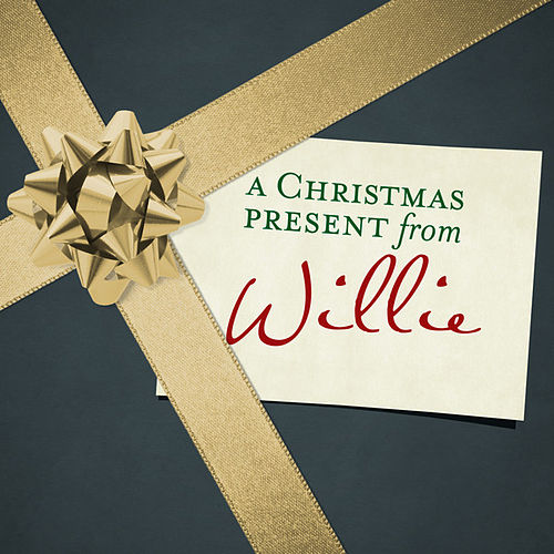 A Christmas Present From Willie by Willie Nelson