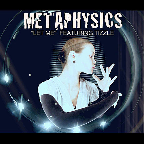 Let Me by Metaphysics