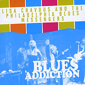 Blues Addiction by Lisa Chavous and the Philadelphia Blues Messengers