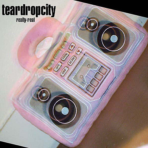 Really Real by Teardropcity