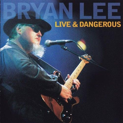 Live and Dangerous von Bryan Lee