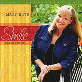 Smile...With A Song In Your Heart by Mary Beth Carlson