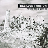 So There Will Be No Doubt by Decadent Nation