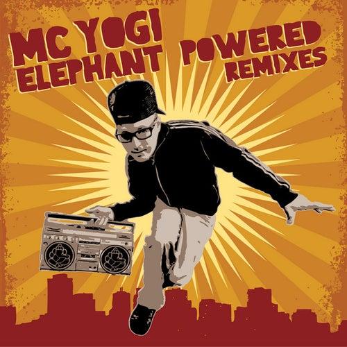 Elephant Powered Remixes by MC Yogi