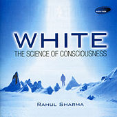 White - The Science Of Consciousness by Rahul Sharma