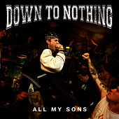 All My Sons by Down To Nothing