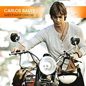 Quien te quiere como yo by Carlos Baute