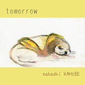 Tomorrow by Takashi Kamide