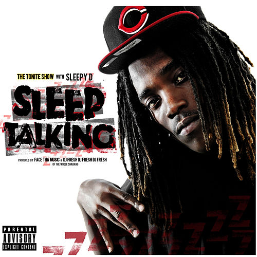 The Tonite Show With Sleepy D 'Sleep Talkin' by Sleepy D
