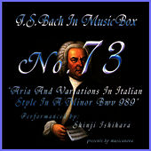 Bach In Musical Box 73 /aria and Variations In The Italian Style In A Minor Bwv989 by Shinji Ishihara
