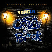 Crush Da Block by Yung LA