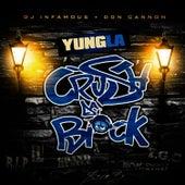 Crush Da Block by Yung LA