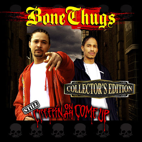 Still Creepin on Ah Come Up (Collector's Edition) by The Bone Brothers