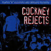 Flares 'N' Slippers and Unheard Rejects by Cockney Rejects