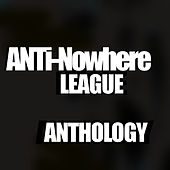 Anthology by Anti-Nowhere League