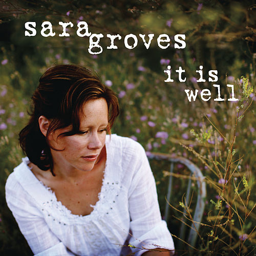 It Is Well by Sara Groves