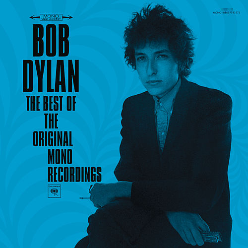 The Best Of The Original Mono Recordings by Bob Dylan