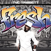 Fresh by Tye Tribbett