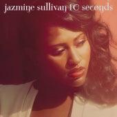 10 Seconds by Jazmine Sullivan