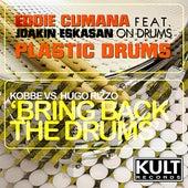 Plastic Drums vs Bring Back The Drums by Eddie Cumana