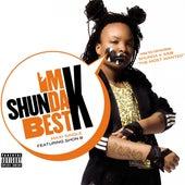 I'm Da Best by Shunda K