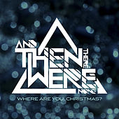Where Are You, Christmas? by And Then There Were None