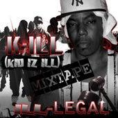 ILL-LEGAL Vol 1. by The Kill