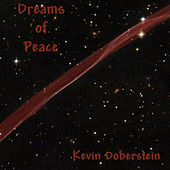 Dreams Of Peace. Soothing  Meditations of the Wood Flute by Kevin Doberstein